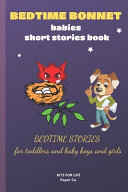 BEDTIME BONNET Babies Short Stories Book