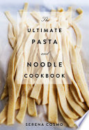 The Ultimate Pasta and Noodle Cookbook Book PDF