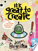 It s Great to Create