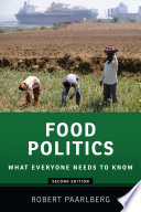 """""""Food Politics: What Everyone Needs to Know®"""" by Robert Paarlberg"""