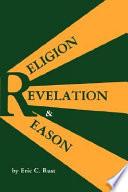 Religion Revelation And Reason