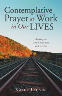 Contemplative Prayer at Work in Our Lives