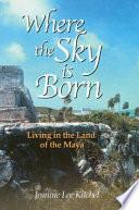 Where the Sky Is Born
