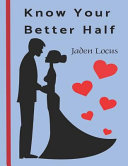 Know Your Better Half  The Quiz Book for Couples