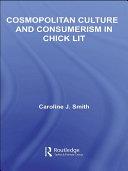 Cosmopolitan Culture and Consumerism in Chick Lit Pdf/ePub eBook
