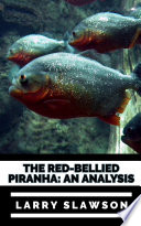 The Red Bellied Piranha