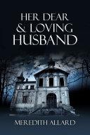 Her Dear & Loving Husband [Pdf/ePub] eBook