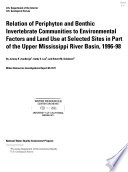 Relation of Periphyton and Benthic Invertebrate Communities to Environmental Factors and Land Use at Selected Sites in Part of the Upper Mississippi River Basin  1996 98