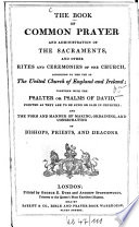 The Book Of Common Prayer And Administration Of The Sacraments And Other Rites And Ceremonies Of The Church Together With The Psalter Or Psalmis Of David