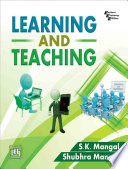 """LEARNING AND TEACHING"" by MANGAL, S. K., MANGAL, SHUBHRA"