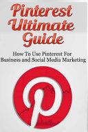 Pinterest Ultimate Guide