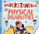 Understanding Physical Disabilities