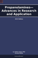 Propanolamines—Advances in Research and Application: 2013 Edition Pdf/ePub eBook