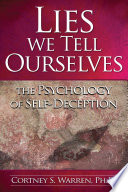Lies We Tell Ourselves  The Psychology of Self Deception