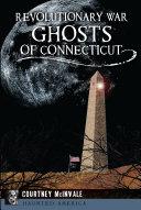 Revolutionary War Ghosts of Connecticut [Pdf/ePub] eBook