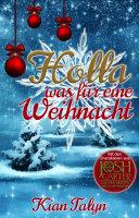 Holla, was für eine Weihnacht