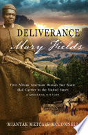 Deliverance Mary Fields  First African American Woman Star Route Mail Carrier in the United States