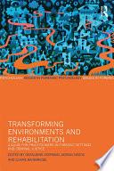 Transforming Environments and Rehabilitation Book