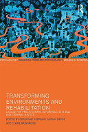 Transforming Environments and Rehabilitation