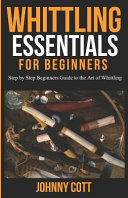 Whittling Essentials for Beginners