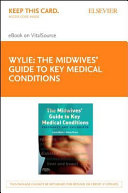 The Midwives  Guide to Key Medical Conditions   Pageburst E book on Vitalsource