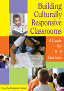 Building Culturally Responsive Classrooms