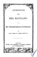 Afternoons with mrs  Maitland  by the author of  Emma s cross