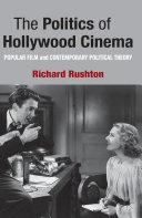 The Politics of Hollywood Cinema: Popular Film and ...