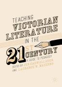 Teaching Victorian Literature in the Twenty-First Century