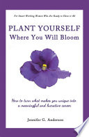 Plant Yourself Where You Will Bloom Book PDF