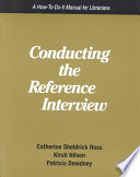 Conducting the Reference Interview  : A How-to-do-it Manual for Librarians