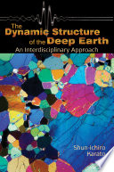 The Dynamic Structure Of The Deep Earth
