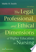 The Legal, Professional, and Ethical Dimensions of Education in Nursing  : Second Edition