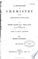 A Dictionary Of Chemistry And The Allied Branches Of Other Sciences V  1  1883