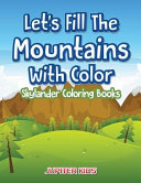 Let S Fill The Mountains With Color Skylander Coloring Books