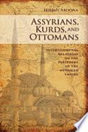 Assyrians  Kurds  And Ottomans