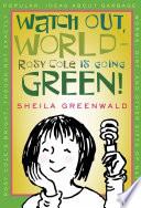 Watch Out  World  Rosy Cole is Going Green