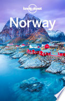 """Lonely Planet Norway"" by Lonely Planet, Anthony Ham, Oliver Berry, Donna Wheeler"