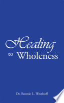 Healing to Wholeness