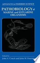 Pathobiology Of Marine And Estuarine Organisms Book PDF