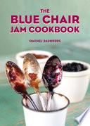 """The Blue Chair Jam Cookbook"" by Rachel Saunders"