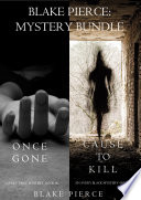 Blake Pierce  Mystery Bundle  Cause to Kill and Once Gone