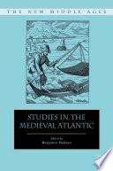 Studies in the Medieval Atlantic