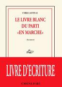 """Le livre blanc du parti """"en marche"""""""