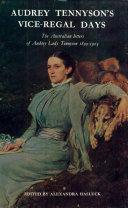 Audrey Tennyson's Vice-regal Days: The Australian Letters of ...