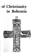 The Origins of Christianity in Bohemia