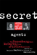 Secret Agents: The Rosenberg Case, McCarthyism and Fifties ...