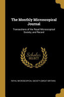 The Monthly Microscopical Journal Transactions Of The Royal Microscopical Society And Record