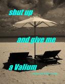 Shut Up and Give Me a Valium Pdf/ePub eBook