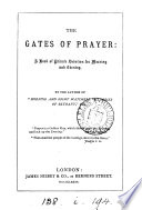 The Gates Of Prayer A Book Of Private Devotions By The Author Of Morning And Night Watches